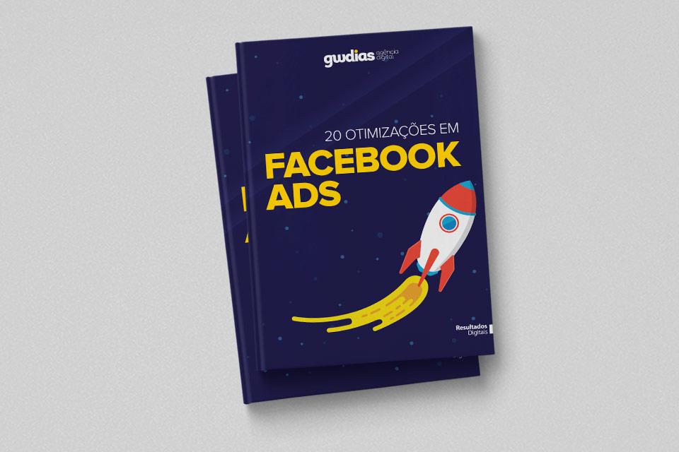 20 otimizações em Facebook Ads